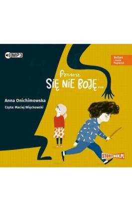 Bulbes i Hania Papierek Prawie się nie boję... - Anna Onichimowska - Audiobook - 978-83-8146-303-4