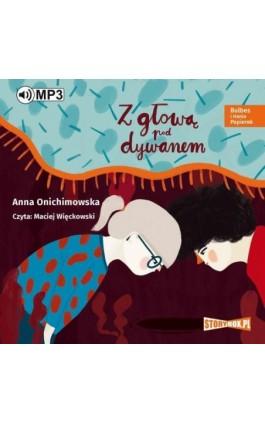 Bulbes i Hania Papierek Z głową pod dywanem - Anna Onichimowska - Audiobook - 978-83-8146-305-8