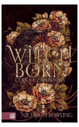 Witchborn. Córka czarownicy - Nicholas Bowling - Ebook - 978-83-8073-074-8