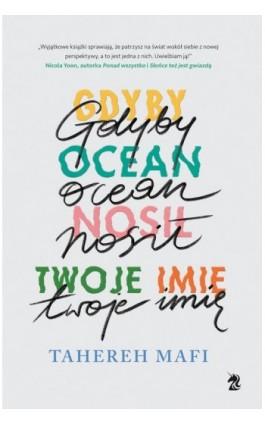 Gdyby ocean nosił twoje imię - Tahereh Mafi - Ebook - 9788366431294
