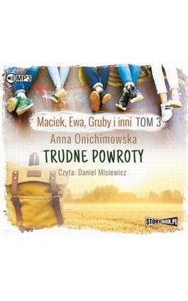 Maciek Ewa Gruby i inni Tom 3 Trudne powroty - Anna Onichimowska - Audiobook - 978-83-8146-498-7