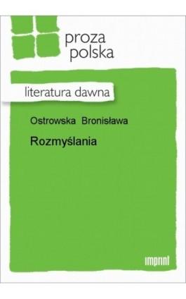Rozmyślania - Bronisława Ostrowska - Ebook - 978-83-270-1330-9