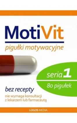 MotiVit. Pigułki motywacyjne. Seria 1 - Praca zbiorowa - Ebook - 978-83-63837-42-6