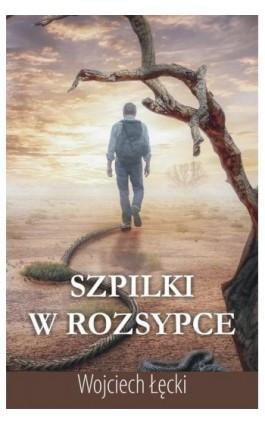 Szpilki w rozsypce - Wojciech Łęcki - Ebook - 978-83-8119-550-8