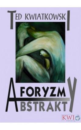 Aforyzmy, przysłowia, frazesy - Ted Kwiatkowski - Ebook - 978-1-911283-22-5