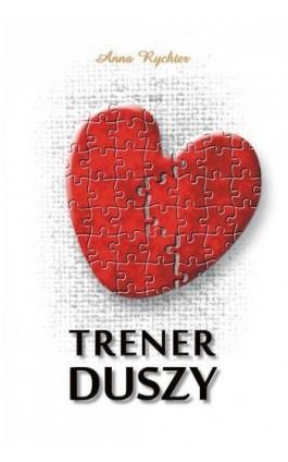 Trener duszy - Anna Rychter - Ebook - 978-83-7722-352-9