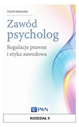 Zawód psycholog. Rozdział 9 - Dorota Bednarek - Ebook - 978-83-01-18997-6