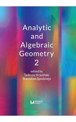 Analytic and Algebraic Geometry 2 - Ebook - 978-83-8088-923-1