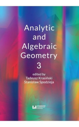 Analytic and Algebraic Geometry 3 - Ebook - 978-83-8142-815-6
