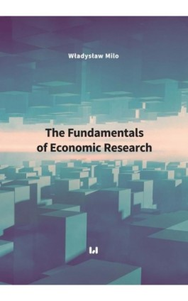 The Fundamentals of Economic Research - Władysław Milo - Ebook - 978-83-8142-150-8