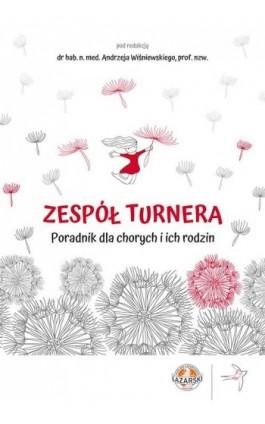 Zespół Turnera. Poradnik dla chorych i ich rodzin - Andrzej Wiśniewski - Ebook - 978-83-64054-02-0