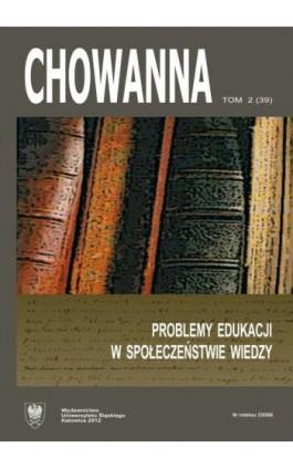 """""""Chowanna"""" 2012. R. 55(69). T. 2 (39): Problemy edukacji w społeczeństwie wiedzy - Ebook"""