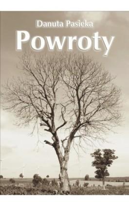 Powroty - Danuta Pasieka - Ebook - 978-83-7900-291-7