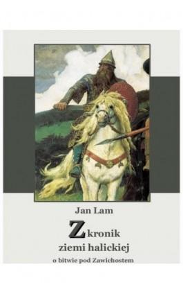 Z kronik ziemi halickiej - Jan Lam - Ebook - 978-83-7950-066-6