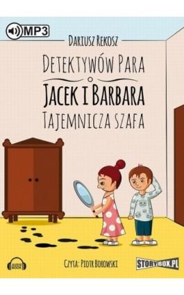 Detektywów para - Jacek i Barbara Tajemnicza szafa - Dariusz Rekosz - Audiobook - 978-83-7927-628-8