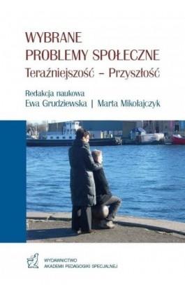WYBRANE PROBLEMY SPOŁECZNE Teraźniejszość – Przyszłość - Ebook - 978-83-66010-09-3