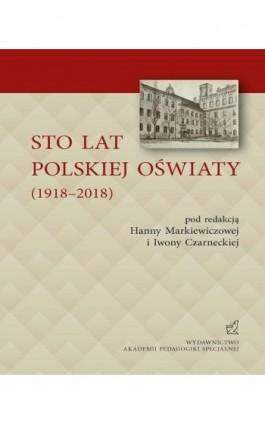 STO LAT POLSKIEJ OŚWIATY (1918–2018) - Ebook - 978-83-66010-21-5