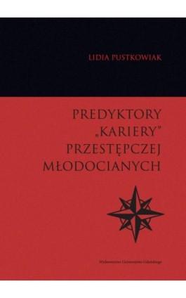 """Predyktory """"kariery"""" przestępczej młodocianych - Ebook - 978-83-7865-868-9"""