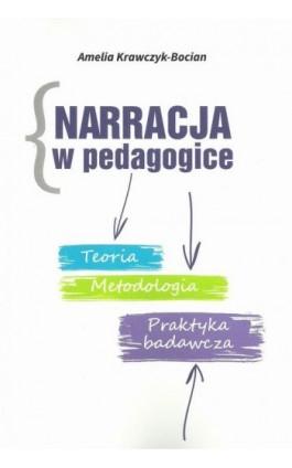 Narracja w pedagogice - Amelia Krawczyk-Bocian - Ebook - 978-83-8018-242-4