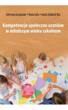 Kompetencje społeczne uczniów w młodszym wieku szkolnym - Ebook - 978-83-8084-357-8