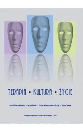 Terapia - kultura - życie - Janina Florczykiewicz - Ebook - 978-83-7051-974-2