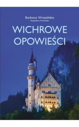 Wichrowe opowieści - Barbara Wrzesińska - Ebook - 978-83-8119-163-0