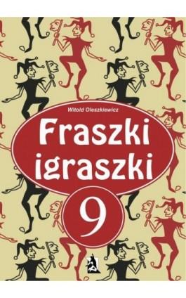 Fraszki igraszki 9 - Witold Oleszkiewicz - Ebook - 978-83-8119-400-6