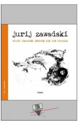 Wolny człowiek jeszcze się nie urodził - Jurij Zawadski - Ebook - 978-83-66180-23-9