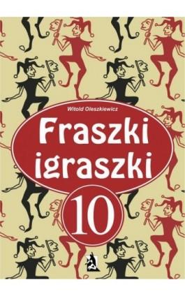 Fraszki igraszki 10 - Witold Oleszkiewicz - Ebook - 978-83-8119-542-3