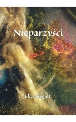 Nieparzyści - Eliza Segiet - Ebook - 978-83-8119-506-5