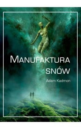 Manufaktura snów - Adam Kadmon - Ebook - 978-83-8119-478-5