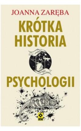 Krótka historia psychologii - Joanna Zaręba - Ebook - 978-83-7773-908-2