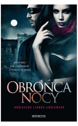 Obrońca nocy - Agnieszka Lingas-Łoniewska - Ebook - 978-83-7942-182-4