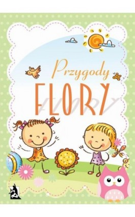 Przygody Flory - Weronika Samsel - Ebook - 978-83-8119-056-5