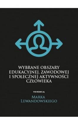 Wybrane obszary edukacyjnej, zawodowej i społecznej aktywności człowieka - Ebook - 978-83-66165-38-0