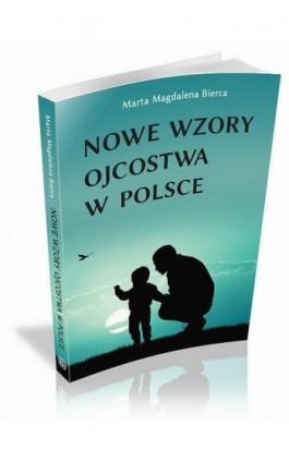 Nowe wzory ojcostwa w Polsce - Magda Magdalena Bierca - Ebook - 978-83-62993-52-9
