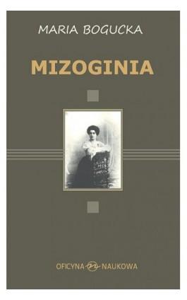 Mizoginia - Maria Bogucka - Ebook - 978-83-66056-28-2