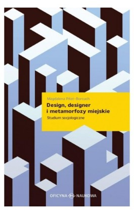 Design designer i metamorfozy miejskie - Magdalena Piłat-Borcuch - Ebook - 978-83-66056-32-9