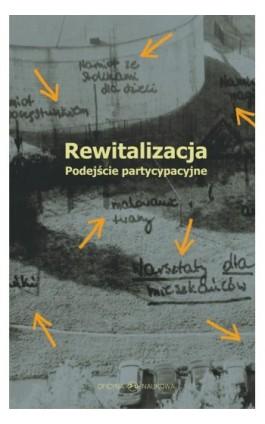 Rewitalizacja. Podejście partycypacyjne - Dorota Bazuń - Ebook - 978-83-66056-35-0