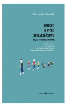 Dziecko in vitro społeczeństwo - Anna Krawczak - Ebook - 978-83-66056-21-3