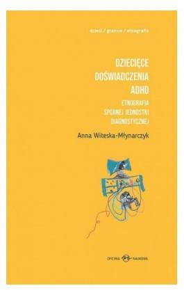 Dziecięce doświadczenia ADHD Tom 1-2 - Anna Witeska-Młynarczyk - Ebook - 978-83-66056-14-5