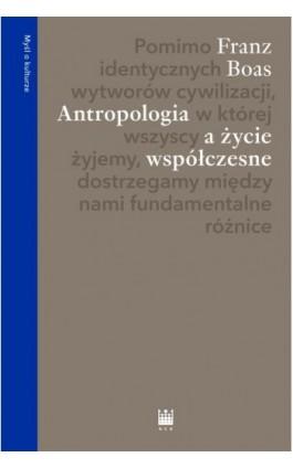 Antropologia a życie współczesne - Franz Boas - Ebook - 978-83-7982-396-3