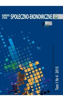Konińskie Studia Społeczno-Ekonomiczne Tom 1 Nr 4 2015 - Ebook