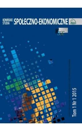 Konińskie Studia Społeczno-Ekonomiczne Tom 1 Nr 1 2015 - Ebook