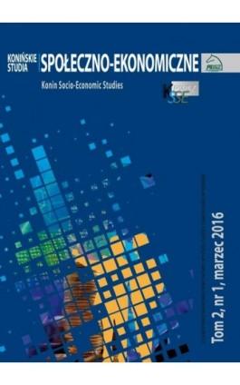 Konińskie Studia Społeczno-Ekonomiczne Tom 2 Nr 1 2016 - Ebook