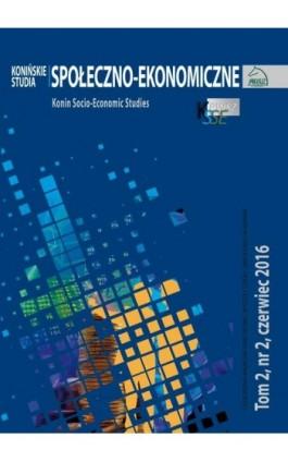 Konińskie Studia Społeczno-Ekonomiczne Tom 2 Nr 2 2016 - Ebook