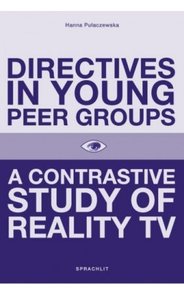 Directives in Young Peer Groups. A Contrastive Study in Reality TV - Hanna Pulaczewska - Ebook -  	978-3-9816-9605-9