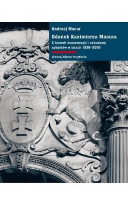Gdańsk Kazimierza Macura - Andrzej Macur - Ebook - 978-83-7908-052-6