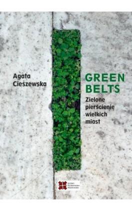 Green belts Zielone pierścienie wielkich miast - Agata Cieszewska - Ebook - 978-83-7963-087-5