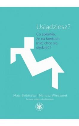 Usiądziesz? - Maja Skibińska - Ebook - 978-83-235-3584-3